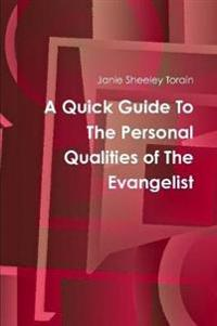 A Quick Guide to Personal Qualities of the Evangelist