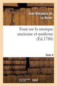 Essai Sur La Musique Ancienne Et Moderne. Tome 3