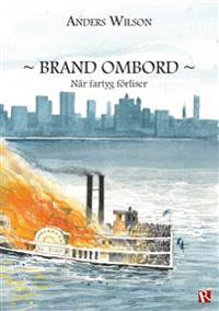 Brand ombord : när fartyg förliser
