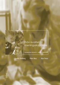 Från kvalitet till meningsskapande : postmoderna perspektiv – exemplet förskolan