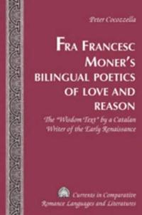Fra Francesc Moner's Bilingual Poetics of Love and Reason