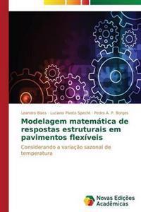 Modelagem Matematica de Respostas Estruturais Em Pavimentos Flexiveis
