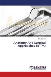 Anatomy and Surgical Approaches to Tmj