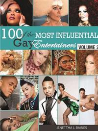 100 of the Most Influential Gay Entertainers, Volume II