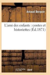 L'Ami Des Enfants: Contes Et Historiettes (Ed.1871)
