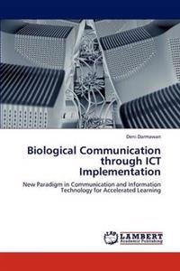 Biological Communication Through Ict Implementation
