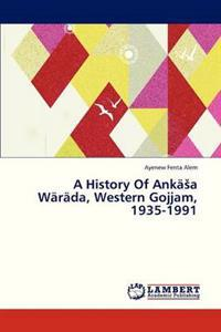 A History of Anka a Warada, Western Gojjam, 1935-1991
