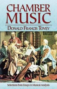 Chamber Music: Selections from Essays in Musical Analysis