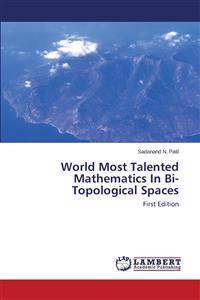 World Most Talented Mathematics in Bi-Topological Spaces