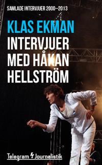 Samlade intervjuer med Håkan Hellström 2000–2013