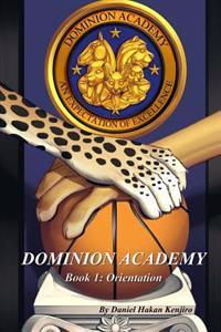 Dominion Academy: Book 1: Orientation