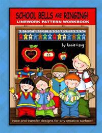 School Bells Are Ringing: Linework Pattern Workbook