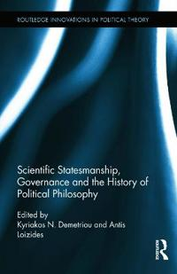 Scientific Statesmanship, Governance, and the History of Political Philosophy