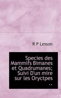 Species Des Mammifs Bimanes Et Quadrumanes; Suivi D'Un Mire Sur Les Oryctpes ..