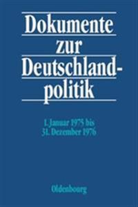 Dokumente zur Deutschlandpolitik, BAND 4, 1. Januar 1975 bis 31. Dezember 1976