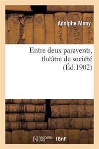 Entre Deux Paravents, Theatre de Societe