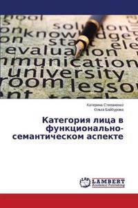 Kategoriya Litsa V Funktsional'no-Semanticheskom Aspekte