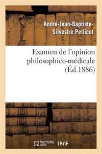 Examen de l'Opinion Philosophico-M�dicale Qui Attribue Exclusivement � l'Organisation