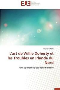 L'Art de Willie Doherty Et Les Troubles En Irlande Du Nord