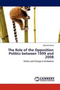 The Role of the Opposition Politics Between 1999 and 2008