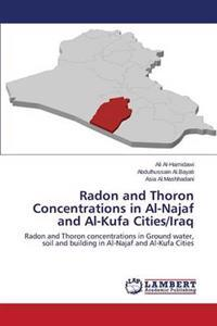 Radon and Thoron Concentrations in Al-Najaf and Al-Kufa Cities/Iraq