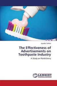 The Effectiveness of Advertisements on Toothpaste Industry