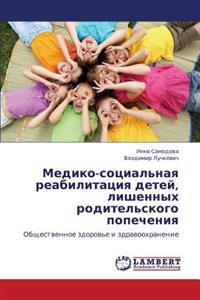 Mediko-Sotsial'naya Reabilitatsiya Detey, Lishennykh Roditel'skogo Popecheniya