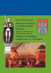 Aufriss Der Geschichte Der Freien Und Hansestadt Hamburg, Sowie Des Bundeslandes