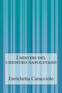 I Misteri del Chiostro Napoletano