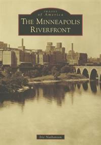 The Minneapolis Riverfront