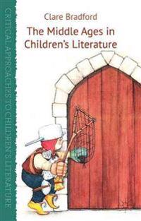 The Middle Ages in Children's Literature