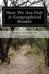 How We Are Fed: A Geographical Reader