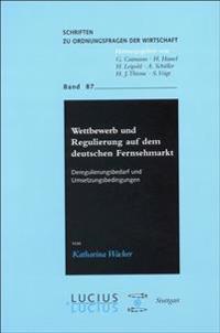 Wettbewerb Und Regulierung Auf Dem Deutschen Fernsehmarkt