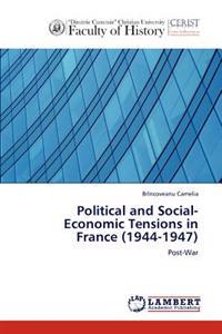 Political and Social-Economic Tensions in France (1944-1947)