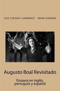 Augusto Boal Revisitado: Ensayos En Ingles, Portugues y Espanol