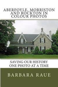 Aberfoyle, Morriston and Rockton in Colour Photos: Saving Our History One Photo at a Time
