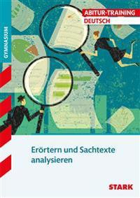 Abitur-Training - Deutsch. Erörtern und Sachtexte analysieren