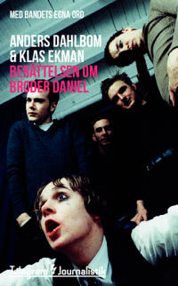 Berättelsen om Broder Daniel – Med bandets egna ord