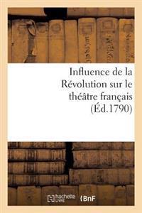 Influence de la R�volution Sur Le Th��tre Fran�ais