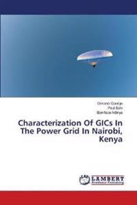 Characterization of Gics in the Power Grid in Nairobi, Kenya