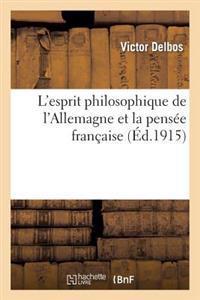 L'Esprit Philosophique de L'Allemagne Et La Pensee Francaise