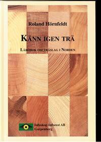 Känn igen trä : lärobok om träslag i Norden