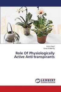 Role of Physiologically Active Anti-Transpirants
