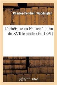 L'Atheisme En France a la Fin Du Xviiie Siecle. Numero 2