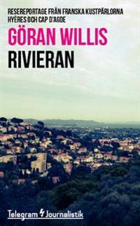 Rivieran : Resereportage från franska kustpärlorna Hyères och Cap d'Agde