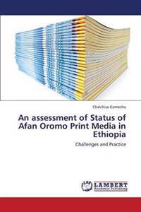 An Assessment of Status of Afan Oromo Print Media in Ethiopia