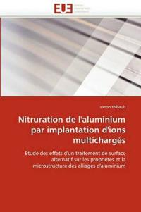 Nitruration de l''aluminium Par Implantation d''ions Multicharg�s