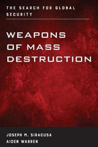 Weapons of Mass Destruction: The Search for Global Security