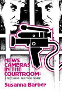 News Cameras in the Courtroom