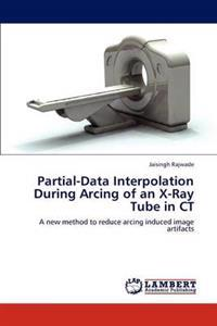 Partial-Data Interpolation During Arcing of an X-Ray Tube in CT
